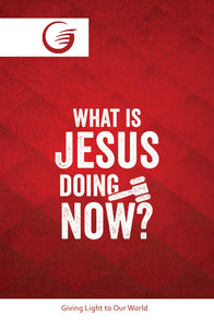 WHAT IS JESUS DOING NOW - GLOW Tract