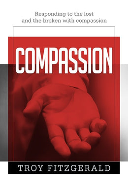 Compassion (2020 Young Adult Devotional) - By Troy Fitzgerald