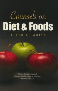 COUNSELS ON DIET AND FOODS - SOFT COVER - (By Ellen G. White)