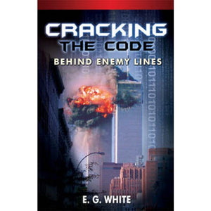 CRACKING THE CODE BEHIND ENEMY LINES - SOFT COVER - (By Ellen G. White) Published by: Remnant Publications