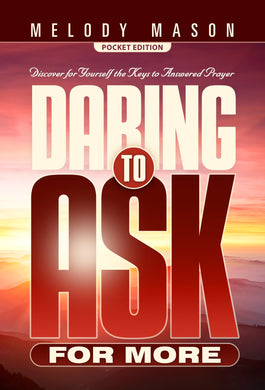 Daring To Ask For More Sharing Edition - (By Melody Mason) POCKET EDITION