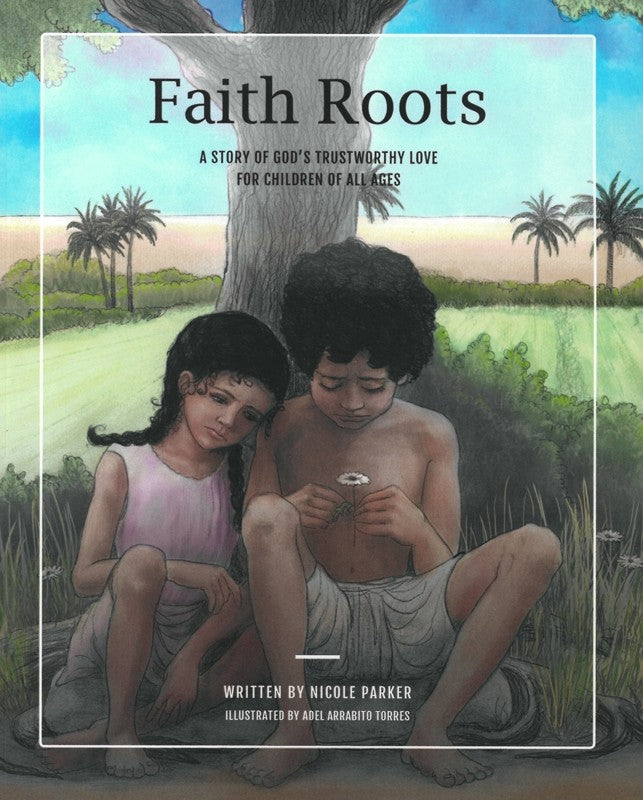 Faith Roots - (By Nicole Parker)