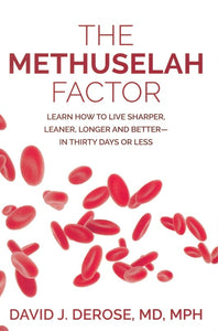The Methuselah Factor - (David J. deRose, MD, MPH)