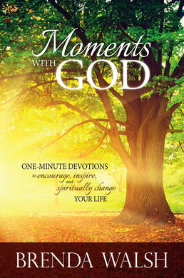Moments With God (2017 Adult Devotional) By Brenda Walsh