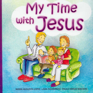 My Time with Jesus (2018 Preschool Devotional) By Maria Augusta Lopes, Lara Figueiredo, Paulo Sérgio Macedo