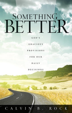 Something Better (2015 Adult Devotional) By Calvin B. Rock