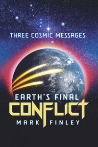 Three Cosmic Messages - Earth's Final Conflict