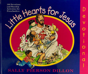 Little Hearts for Jesus (By Sally Pierson Dillon)
