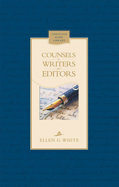 COUNSELS TO WRITERS AND EDITORS - HARD COVER - (By Ellen G. White)