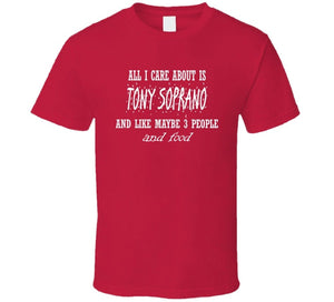 954b6c99f Amazing tee DTATrending tees DTA Mad Bro Tees All I Care About Tony Soprano  and Food Hot Funny Xmas Gift T Shirt