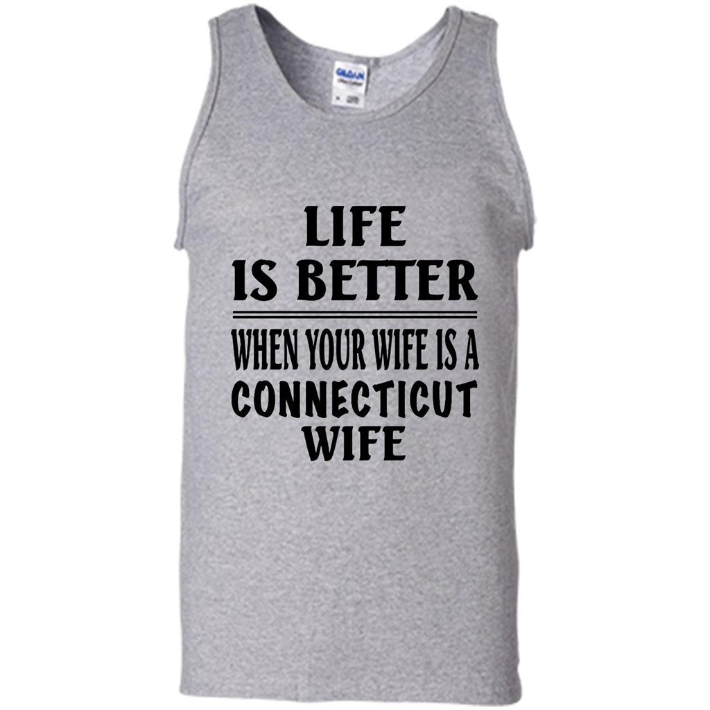 Life Is Better When Your Wife Is A Connecticut Wife