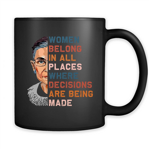 Notorious RBG, Women Belong In All Places Where Decisions Are Being Made