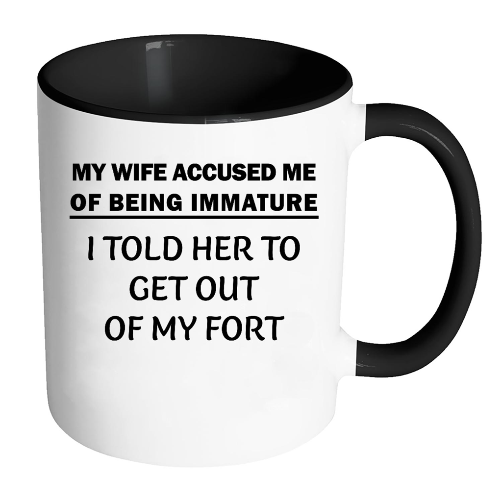 My Wife Accused Me Of Being Immature I Told Her To Get Out Of My Fort