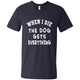 When I Die The Dog Gets Everything