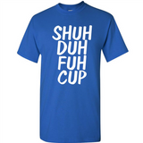 Shuh Duh Fuh Cup Funny