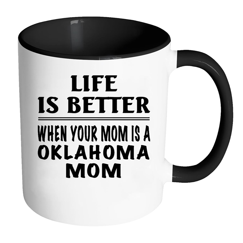 Life Is Better When Your Mom Is A Oklahoma Mom