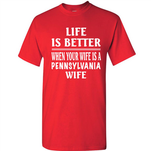 Life Is Better When Your Wife Is A Pennsylvania Wife