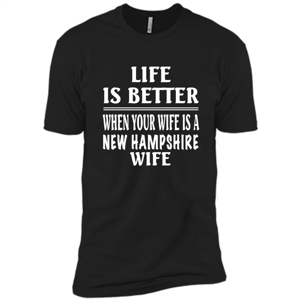 Life Is Better When Your Wife Is A New Hampshire Wife