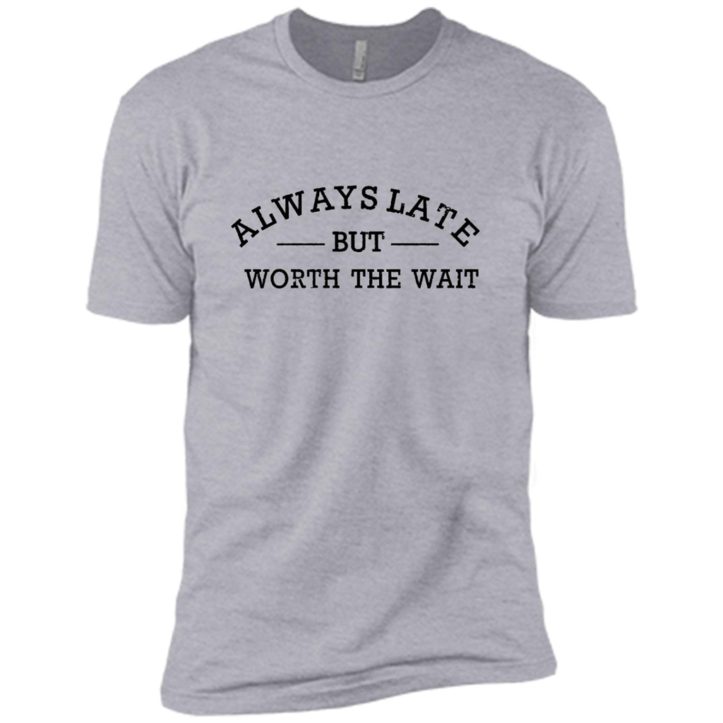 Always Late But Worth The Wait - Canvas Unisex Usa Shirt