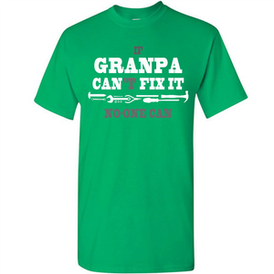 If Grandpa Can't Fix It No One Can Funny Father's Day