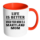 Life Is Better When Your Mom Is A Maryland Mom