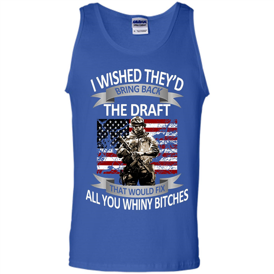 I Wished They'd Bring Back The Draft That Would Fix All You Whiny Bitches