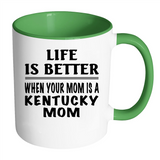 Life Is Better When Your Mom Is A Kentucky Mom