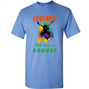 Legends Are Born In August Color Art