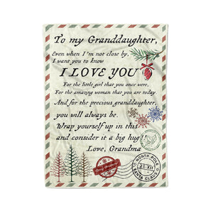 201104 Blanket Christmas Gift Ideas for Granddaughter To My Granddaughter Even When I Am Not Close By I Want You To Know I Love You - Fleece Blanket
