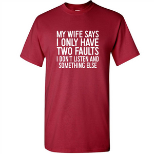 My Wife Says I Only Have Two Faults