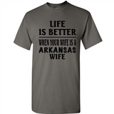 Life Is Better When Your Wife Is A Arkansas Wife