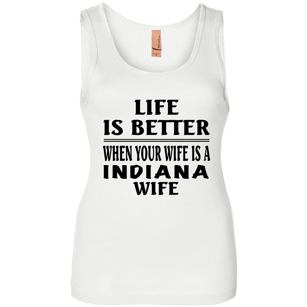 Life Is Better When Your Wife Is A Indiana Wife