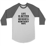 Life Is Better When Your Wife Is A Kentucky Wife