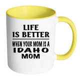 Life Is Better When Your Mom Is A Idaho Mom