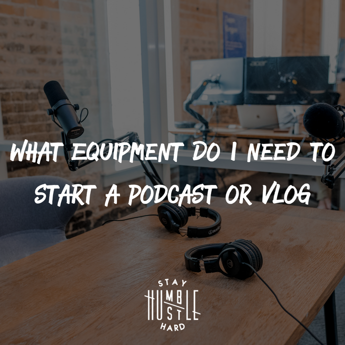 What Equipment Do I Need to Start a Podcast or Vlog?