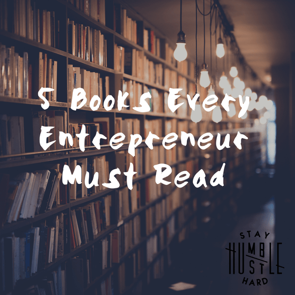 5 Books Every Entrepreneur Must Read