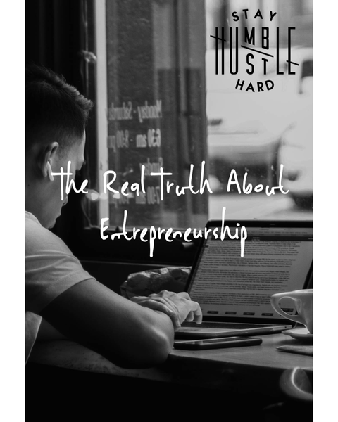 The Real Truth about Entrepreneurship