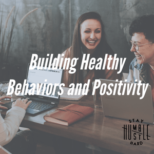 Building Healthy Behaviors and Positivity