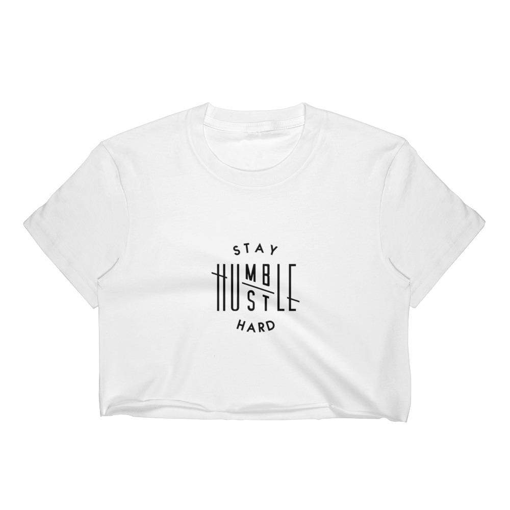 ,Stay Humble Hustle Hard,Stay Humble Hustle Hard Women's Crop Top,e-preneurs