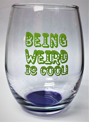 Being Weird Is Cool Stemless Wine Glass