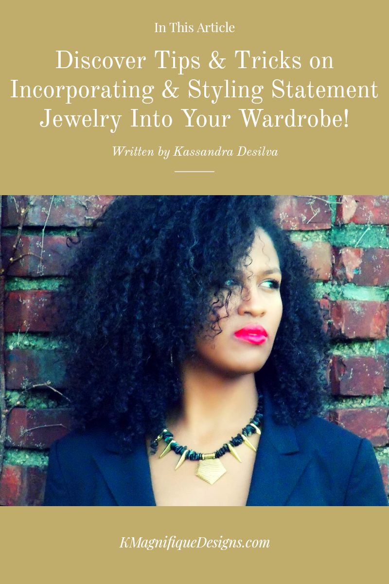 Beginners Guide On How To Style Statement Jewelry by KMagnifiqueDesigns