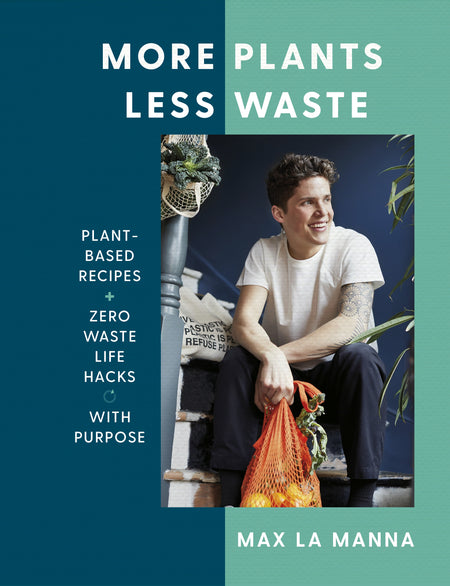 More Plants Less Waste - Max La Manna