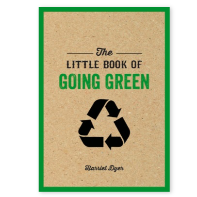 The Little Book of Going Green - Harriet Dyer