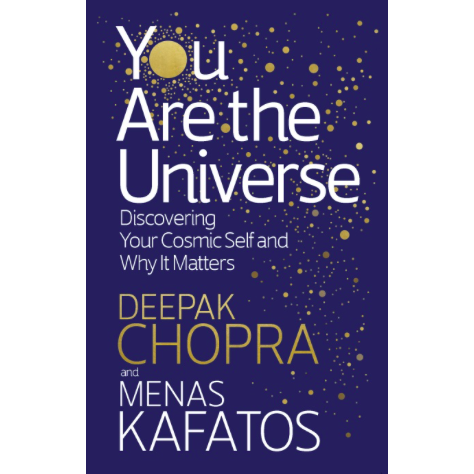 Your are the universe - Deepak Chopra  Menas Kafatos