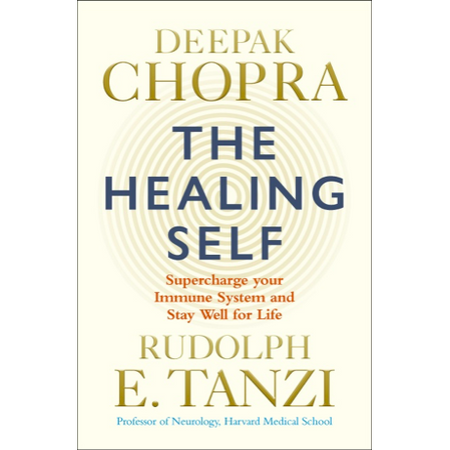 The Healing Self - Deepak Chopra & Rudolph E. Tanzi