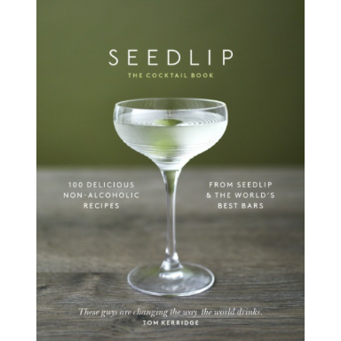 The Seedlip Cocktail Book - Ben Branson