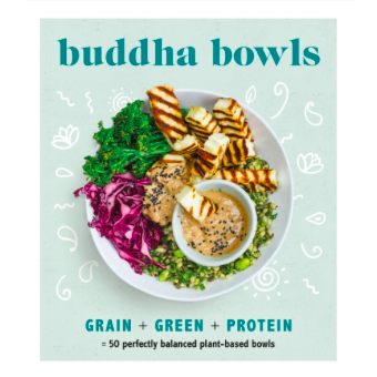 Buddha Bowls - Plant Based Cookbook
