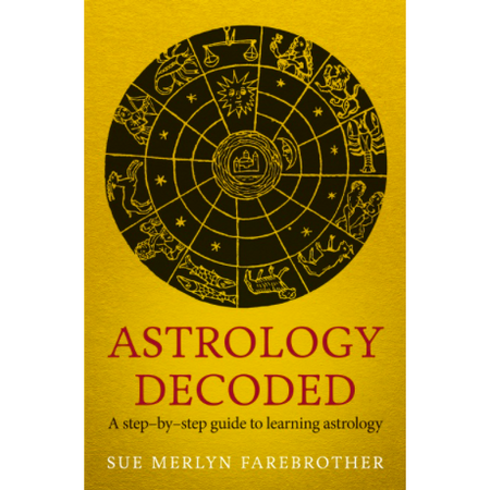 Astrology Decoded - Sue Merlyn Farebrother