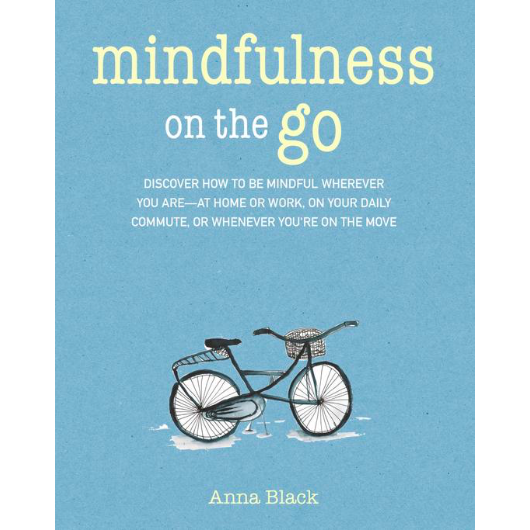 Mindfulness On The Go - Anna Black