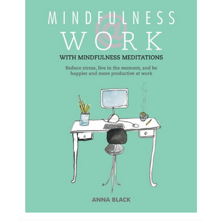 Mindfulness at Work - Anna Black